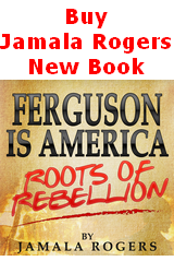 Ferguson is America: Roots of Rebellion by Jamala Rogers