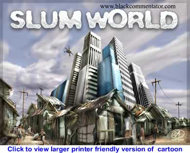 Political Cartoon: Slum World By 29