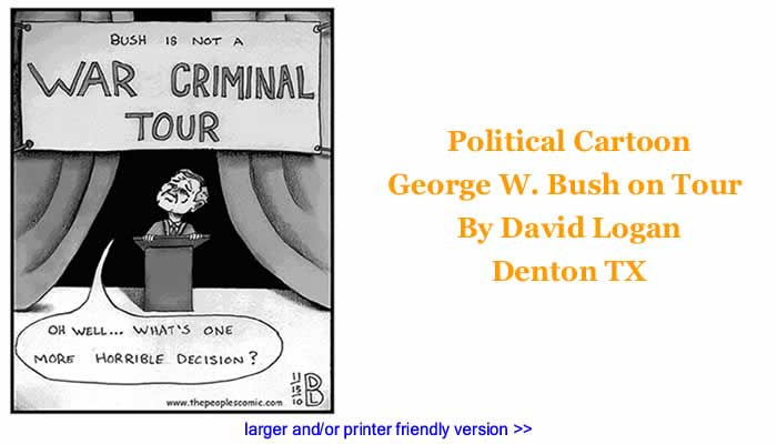 Political Cartoon - George W. Bush on Tour By David Logan