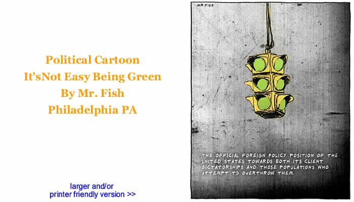 Political Cartoon - It'sNot Easy Being Green By Mr. Fish, Philadelphia PA
