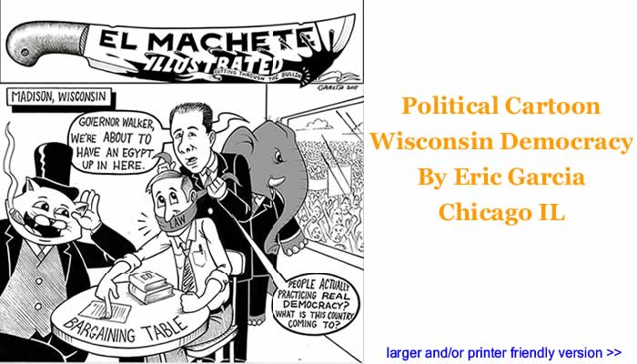 Political Cartoon - Wisconsin Democracy By Eric Garcia, Chicago IL
