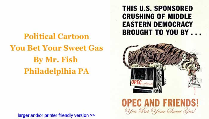 Political Cartoon - You Bet Your Sweet Gas By Mr. Fish, Philadelplhia PA