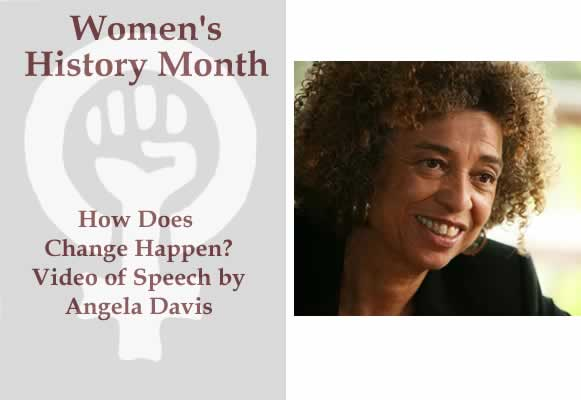 BlackCommentator.com Women's History Month: How Does Change Happen? - Video of Speech by Angela Davis