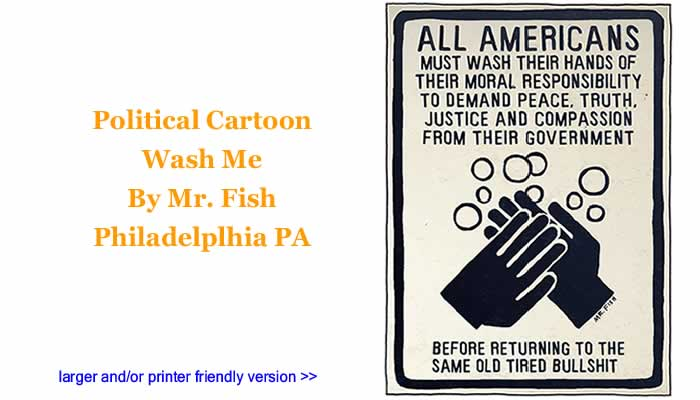 Political Cartoon - Wash Me By Mr. Fish, Philadelplhia PA
