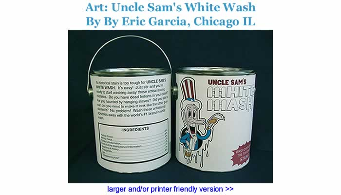 Art: Uncle Sam's White Wash By Eric Garcia, Chicago IL
