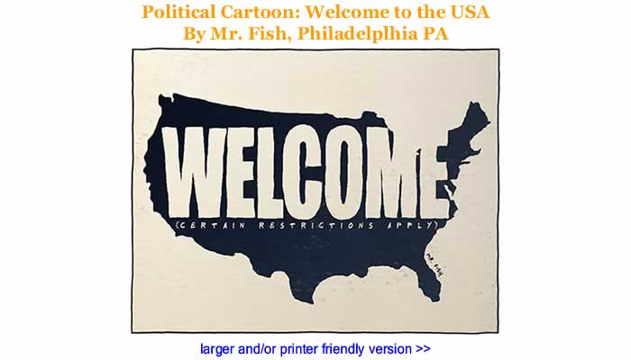 Political Cartoon - Welcome to the USA By Mr. Fish, Philadelplhia PA