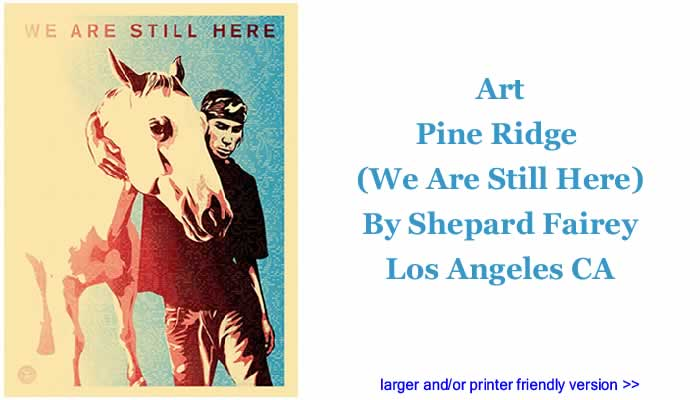 Art: Pine Ridge (We Are Still Here) By Shepard Fairey, Los Angeles CA