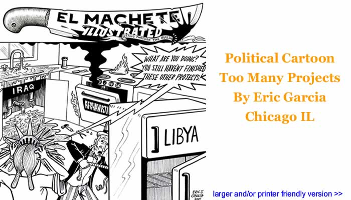 Political Cartoon - Too Many Projects By Eric Garcia, Chicago IL