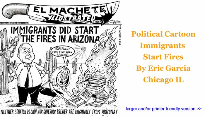 Political Cartoon - Immigrants Start Fires By Eric Garcia, Chicago IL