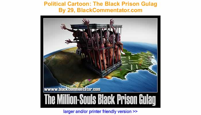 Political Cartoon - The Black Prison Gulag By 29, BlackCommentator.com