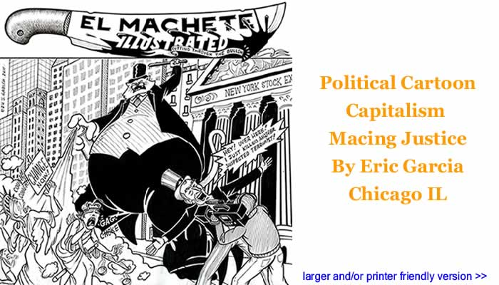 Political Cartoon - Capitalism Macing Justice By Eric Garcia, Chicago IL
