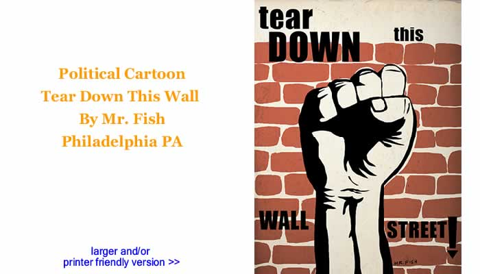 Political Cartoon - Tear Down This Wall By Mr. Fish, Philadelplhia PA