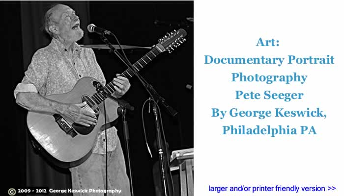 Art: Documentary Portrait Photography - Pete Seeger By George Keswick, Philadelphia PA