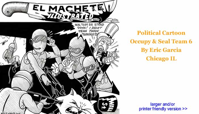 Political Cartoon - Occupy & Seal Team 6 By Eric Garcia, Chicago IL