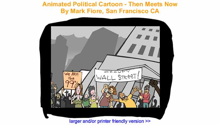 Animated Political Cartoon - Then Meets Now By Mark Fiore, San Francisco CA