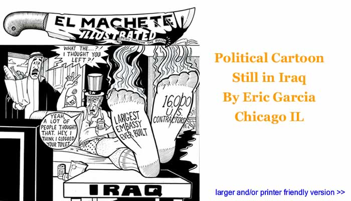Political Cartoon - Still in Iraq By Eric Garcia, Chicago IL