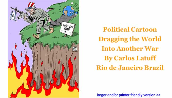 Political Cartoon - Dragging the World Into Another War By Carlos Latuff, Rio de Janeiro Brazil