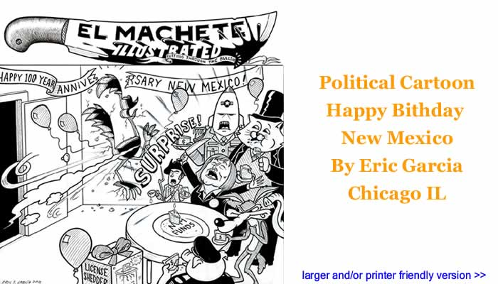 Political Cartoon - Happy Bithday New Mexico By Eric Garcia, Chicago IL