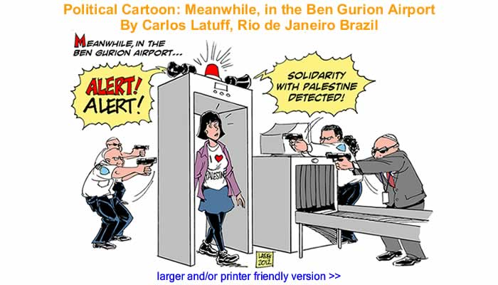 Political Cartoon - Meanwhile, in the Ben Gurion Airport By Carlos Latuff, Rio de Janeiro Brazil