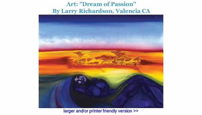 "Art: ""Dream of Passion"" By Larry Richardson, Valencia CA"