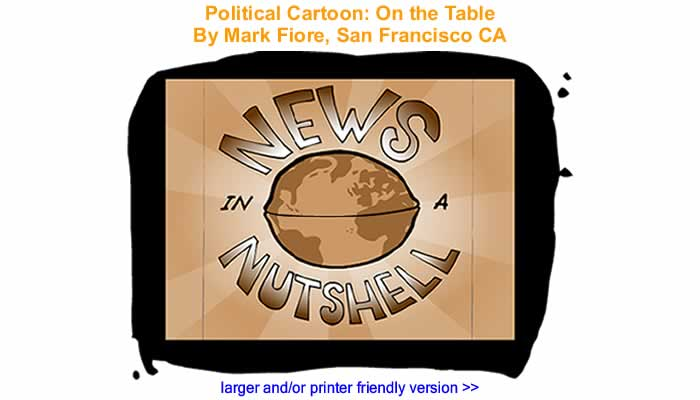 Animated Political Cartoon - On the Table By Mark Fiore, San Francisco CA