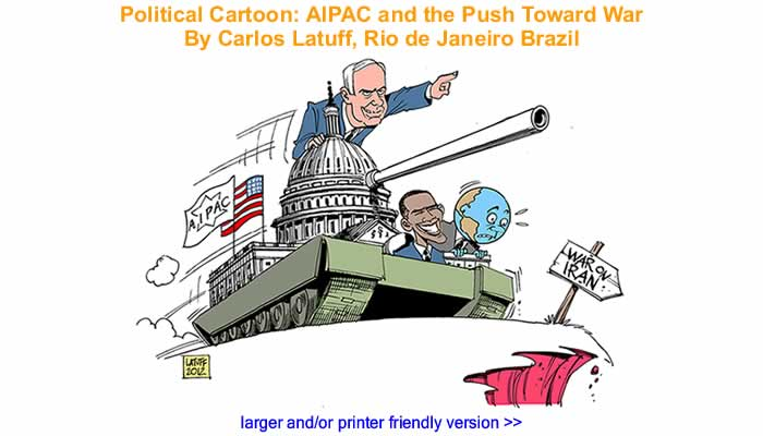 Political Cartoon - AIPAC and the Push Toward War By Carlos Latuff, Rio de Janeiro Brazil