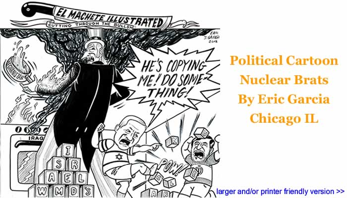 Political Cartoon - Nuclear Brats By Eric Garcia, Chicago IL