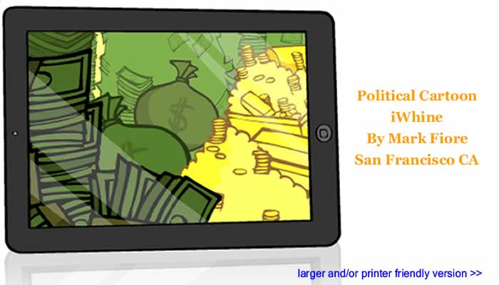 Animated Political Cartoon - iWhine By Mark Fiore, San Francisco CA