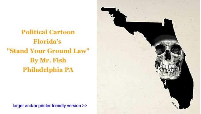 "Political Cartoon - Florida's ""Stand Your Ground Law By Mr. Fish, Philadelphia PA"
