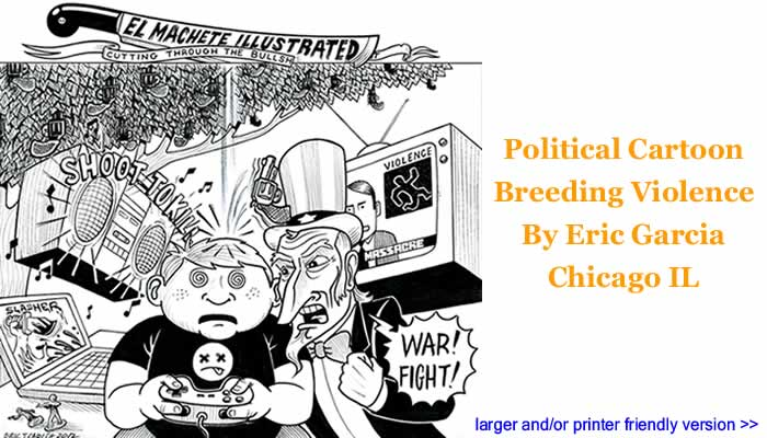 Political Cartoon - Breeding Violence By Eric Garcia, Chicago IL