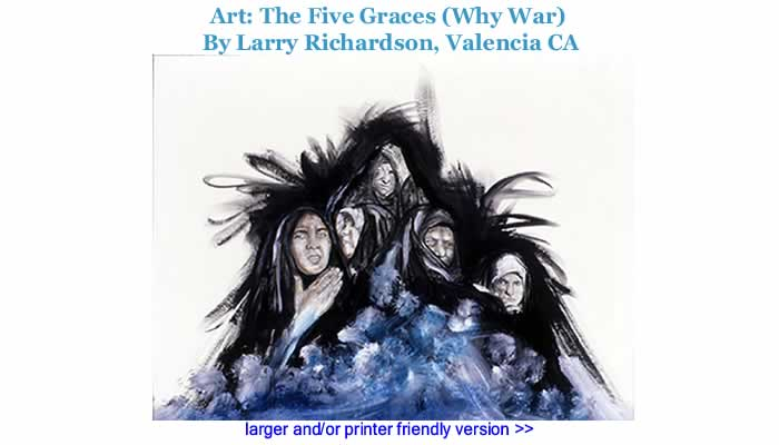 Art: The Five Graces (Why War) By Larry Richardson, Valencia CA