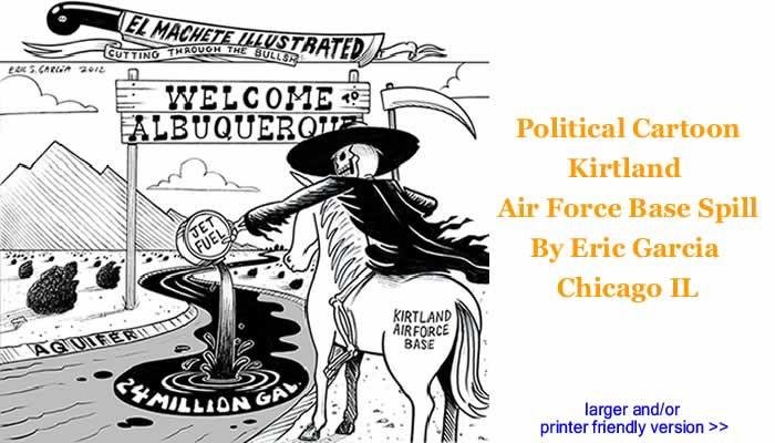Political Cartoon - Kirtland Air Force Base Spill By Eric Garcia, Chicago IL