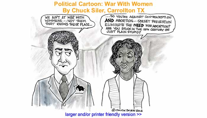 Political Cartoon - War With Women By Chuck Siler, Carrollton TX