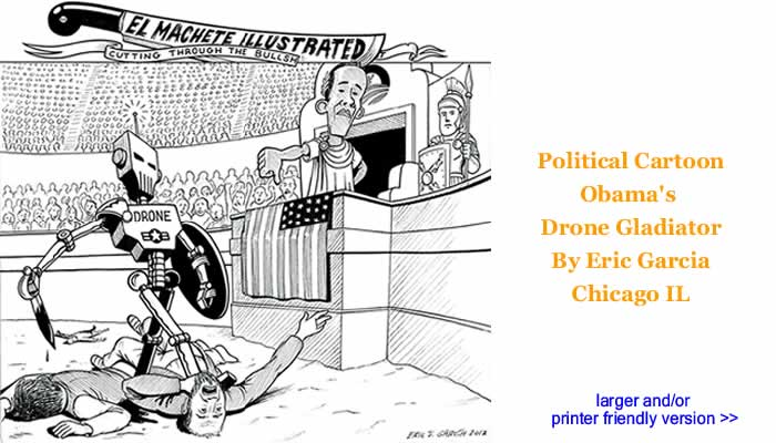 Political Cartoon - Obama's Drone Gladiator By Eric Garcia, Chicago IL