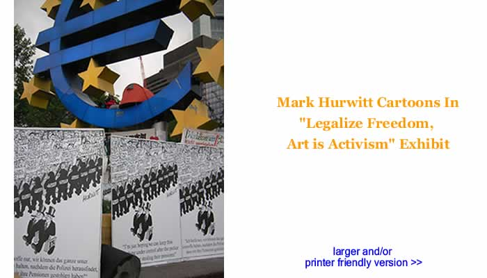 "Mark Hurwitt Cartoons In ""Legalize Freedom, Art is Activism"" Exhibit"