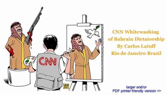 Political Cartoon - CNN Whitewashing of Bahrain Dictatorship By Carlos Latuff, Rio de Janeiro Brazil