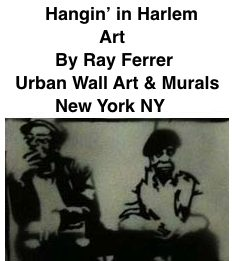 BlackCommentator.com  Hangin' in Harlem - Art By Ray Ferrer - Urban Wall Art & Murals, New York NY
