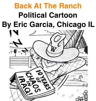 BlackCommentator.com: Back At The Ranch - Political Cartoon By Eric Garcia, Chicago IL