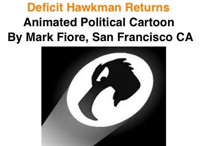 BlackCommentator.com: Deficit Hawkman Returns - Animated Political Cartoon By Mark Fiore, San Francisco CA