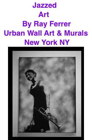 BlackCommentator.com: Jazzed - Art By Ray Ferrer - Urban Wall Art & Murals, New York NY
