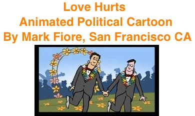 BlackCommentator.com: Love Hurts - Animated Political Cartoon By Mark Fiore, San Francisco CA