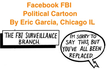BlackCommentator.com: Facebook FBI - Political Cartoon By Eric Garcia, Chicago IL