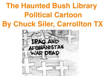 BlackCommentator.com: The Haunted Bush Library - Political Cartoon By Chuck Siler, Carrollton TX