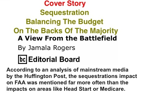 BlackCommentator.com Cover Story: Sequestration - Balancing The Budget On The Backs Of The Majority - View from the Battlefield By Jamala Rogers, BC Editorial Board