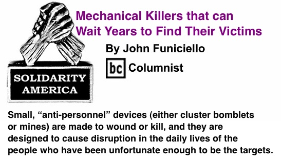 BlackCommentator.com: Mechanical Killers that can Wait Years to Find Their Victims - Solidarity America - By John Funiciello - BC Columnist