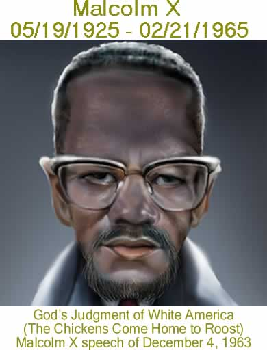 BlackCommentator.com: God's Judgment of White America (The Chickens Come Home to Roost) Malcolm X speech of December 4, 1963