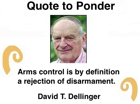 "BlackCommentator.com: Quote to Ponder:  ""Arms control is by definition a rejection of disarmament."" - David T. Dellinger"