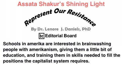 BlackCommentator.com: Assata Shakur's Shining Light - Represent Our Resistance By Dr. Lenore J. Daniels, PhD, BC Editorial Board