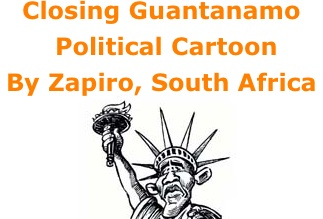 BlackCommentator.com: Closing Guantanamo - Political Cartoon By Zapiro, South Africa