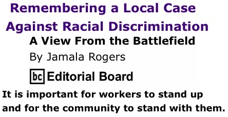 BlackCommentator.com: Remembering a Local Case Against Racial Discrimination - A View from the Battlefield By Jamala Rogers, BC Editorial Board